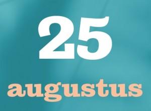 25 augustus